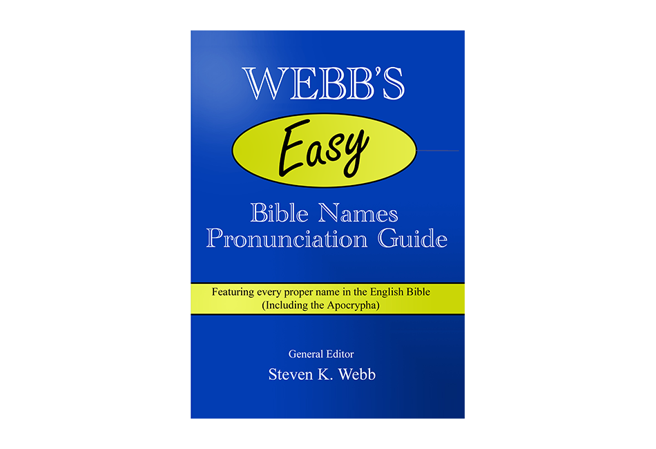 Webb's Easy Bible Names Pronunciation Guide